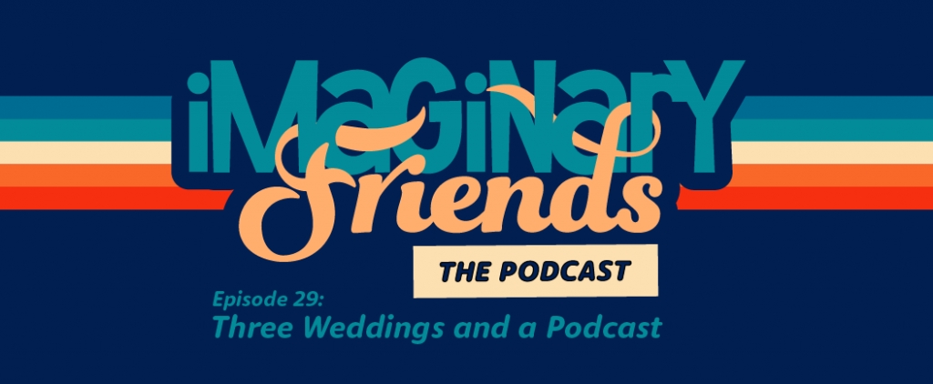 Three Weddings and a Podcast